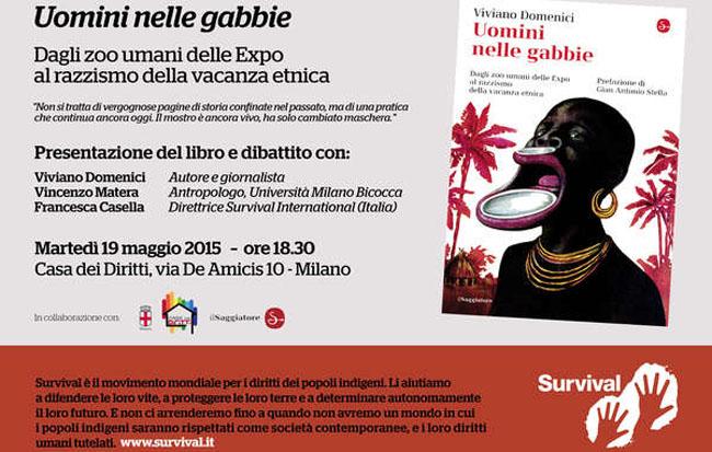 Il libro di Viviano Domenici 'Uomini nelle gabbie', che denuncia lo scioccante fenomeno degli zoo umani nel mondo, sarà presentato il 19 maggio alla Casa dei Diritti di Milano.